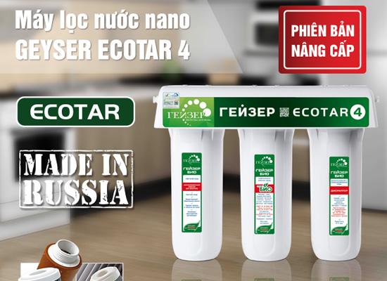 Máy lọc nước nano Geyser Ecotar 4 bán chạy nhất hiện nay