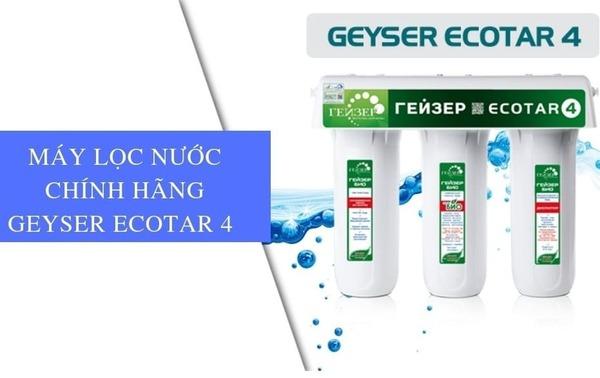 Máy lọc nước nano chính hãng ecotar 4 - Geyser Việt Nam