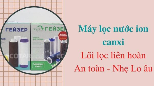 Lõi lọc máy lọc nước ion canxi - Geyser Việt Nam