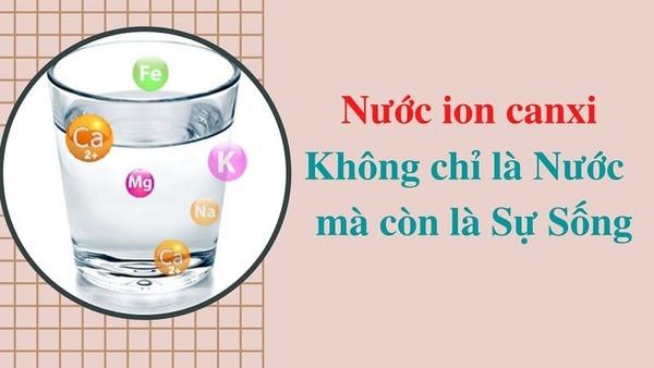 Nước ion canxi - Geyser Việt Nam