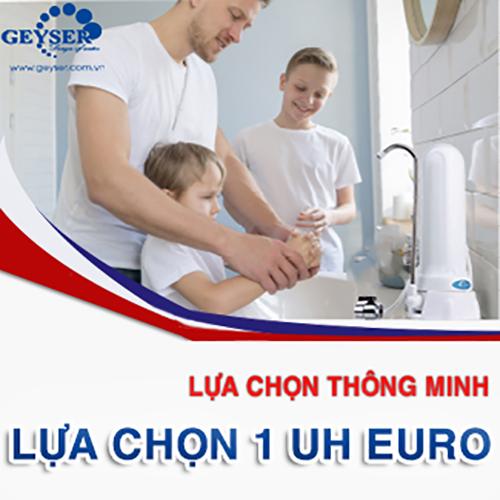Máy lọc Geyser 1UH Euro cho gia đình