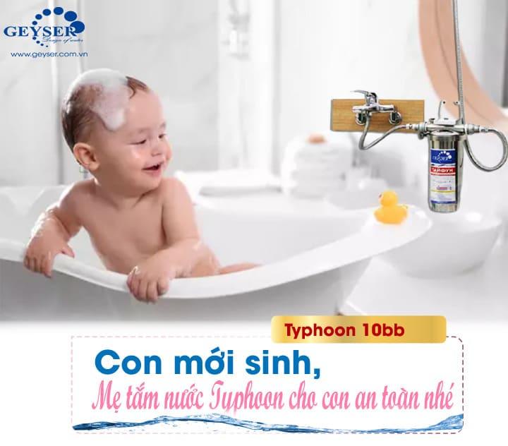 Sử dụng nước từ máy lọc Geyser Typhoon 10BB an toàn cho da trẻ sơ sinh